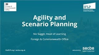 Corporate Agility and Scenario Planning - insights from Foreign & Commonwealth Office - IFLP