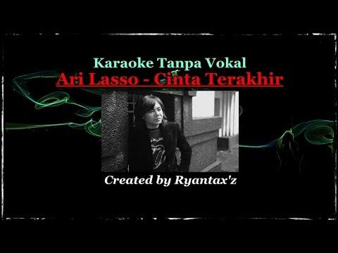 Karaoke Ari Lasso   Cinta Terakhir  Tanpa Vokal