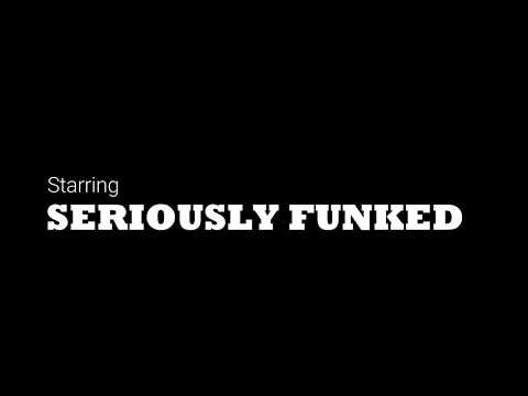 SERIOUSLY FUNKED by Nick108