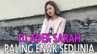 Dj Adek Sarah Paling Enak Bass Nya Bro