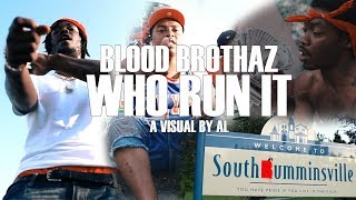 "Blood Brothaz - ""Who Run It"" (Remix) A Visual By Al"