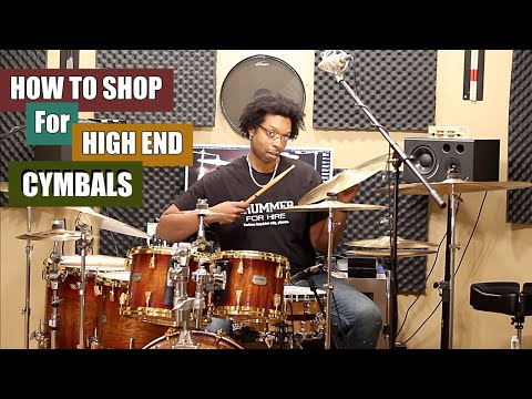 HOW TO SHOP For HIGH END CYMBALS