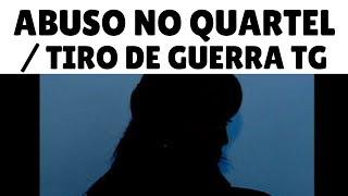 Baixar Abuso no Exército / Tiro de Guerra TG - Exército Brasileiro