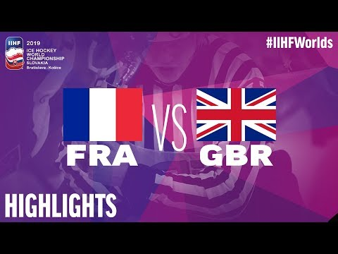 France Vs. Great Britain - Game Highlights - #IIHFWorlds 2019