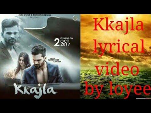Kkajla lyrical video by gurpreet chattha