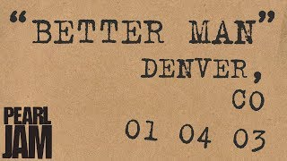Better Man (Audio) - Live In Denver, CO (4/1/2003) - Pearl Jam Bootleg Trivia YouTube Videos