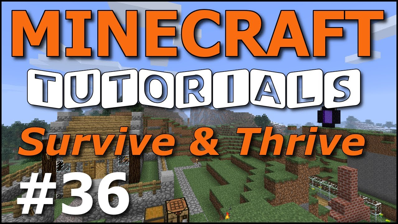 Minecraft Tutorials - E36 Nether Fortress (Survive and Thrive II