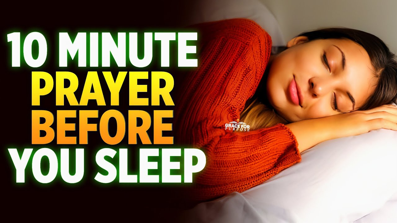 A 10 Minute Prayer In God's Presence Before You Sleep| End The Day Blessed
