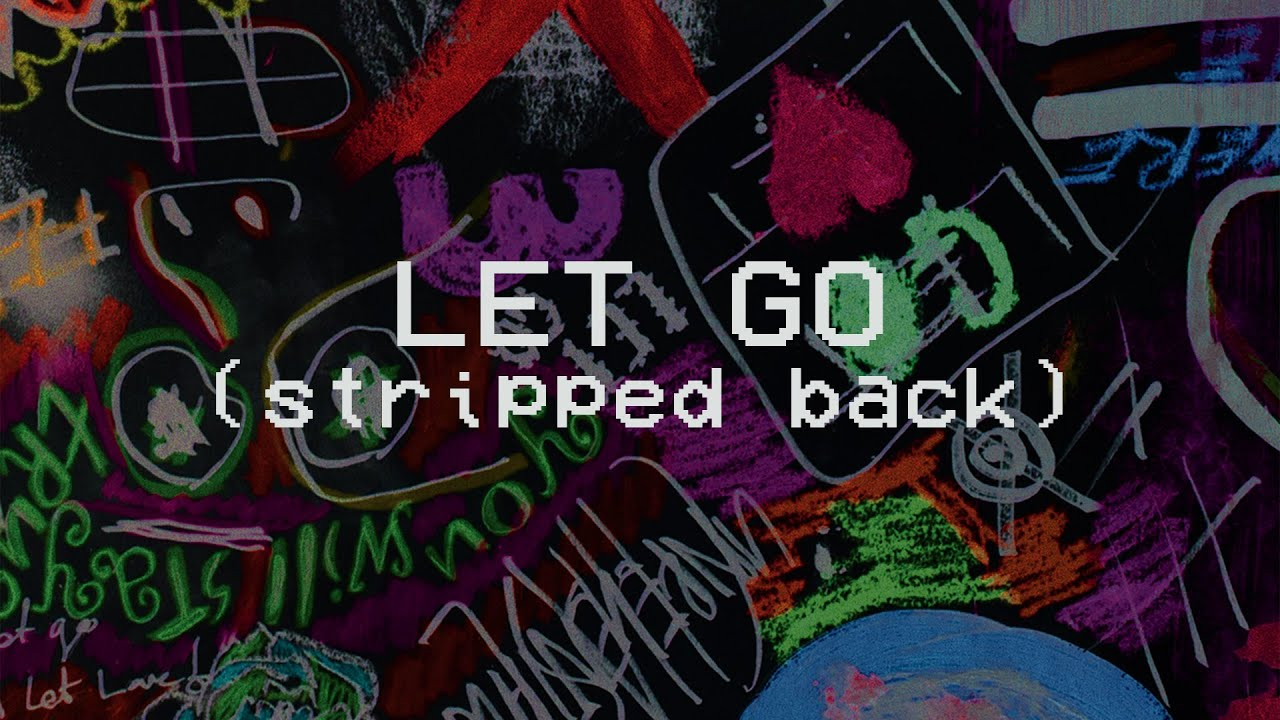 Let Go (Stripped Back) - Hillsong Young & Free