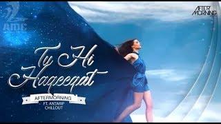 Gambar cover Tu Hi Haqeeqat (Chillout Mix)   Aftermorning ft. Antarip