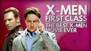 X-Men: First Class Is The Best X-Men Movie Ever