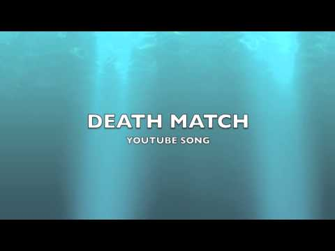 Death Match   YouTube Song-Music