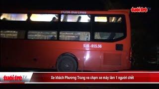 Xe khách Phương Trang va chạm xe máy làm 1 người chết   Truyền Hình - Báo Tuổi Trẻ