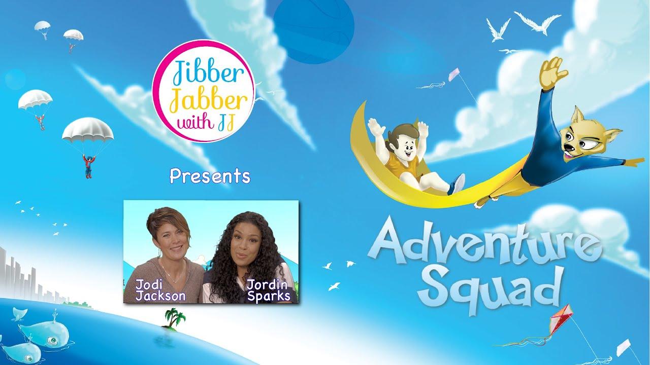 ADVENTURE SQUAD | Jibber Jabber with JJ (and Jordin Sparks!)