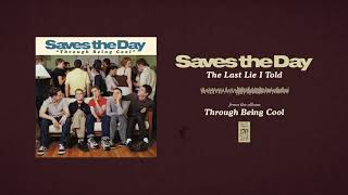 """Saves The Day """"The Last Lie I Told"""""""