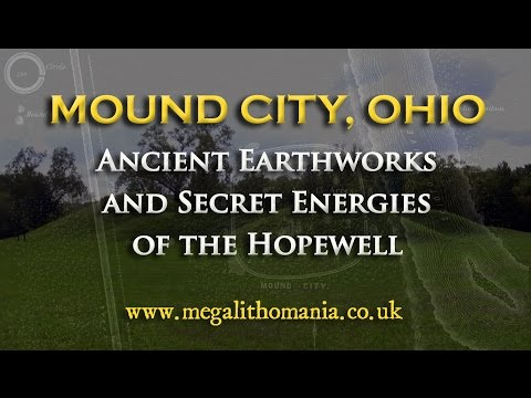 Mound City, Ohio: Ancient Earthworks and Secret Energies of the Hopewell
