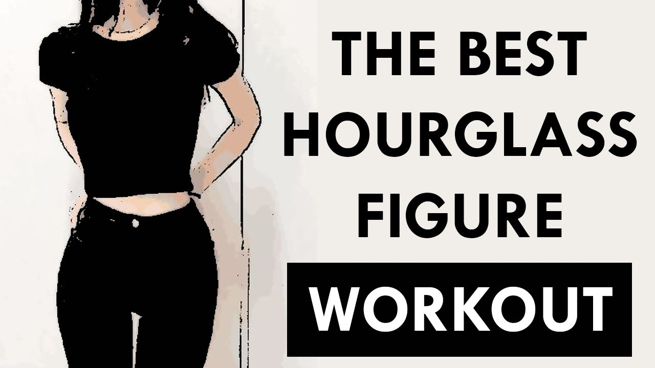 Hourglass Figure Workout: 4 Exercises For Goddess-Like Curves! – Femniqe