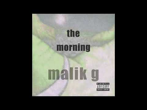 Malik G - The Morning (Audio)