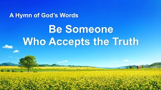 """Be Someone Who Accepts the Truth"" 