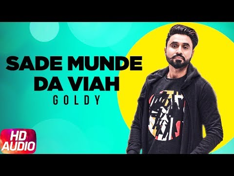 sade-munde-da-viah-(audio-remix)-|-dilpreet-dhillon-|-goldy-|-oshin-brar-|-latest-remix-song-2018