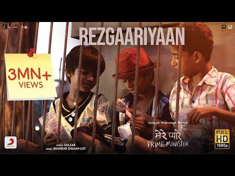 Rezgaariyaan – Mere Pyare Prime Minister | Shivam & Shankar | Ehsaan| Loy | Rakeysh Omprakash Mehra