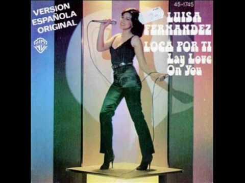 """LUISA FERNÁNDEZ - LOCA POR TÍ  ( versión en español del """"Lay Love On You"""" )"""