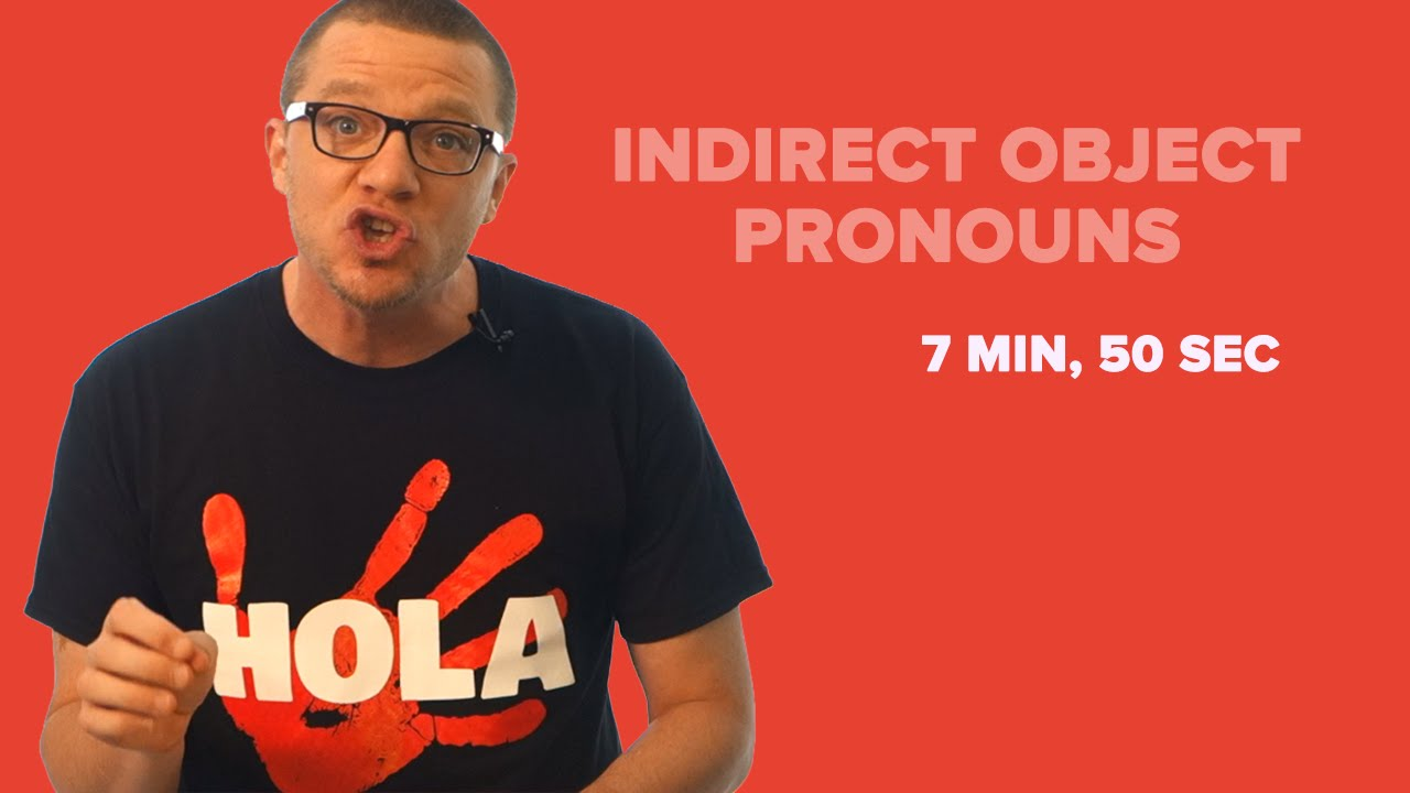 Indirect Object Pronouns In Spanish Compared To Direct Object Pronouns Youtube