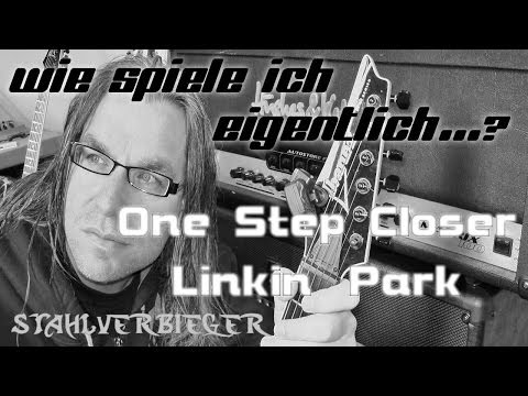 Wie spiele ich eigentlich...One Step Closer von Linkin` Park?
