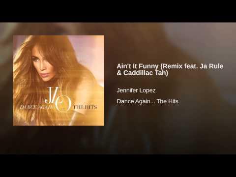 Ain't It Funny (Remix feat. Ja Rule & Caddillac Tah)