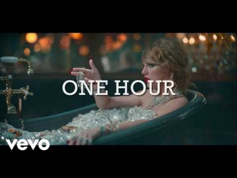 Taylor Swift - Look What You Made Me Do [ONE HOUR]