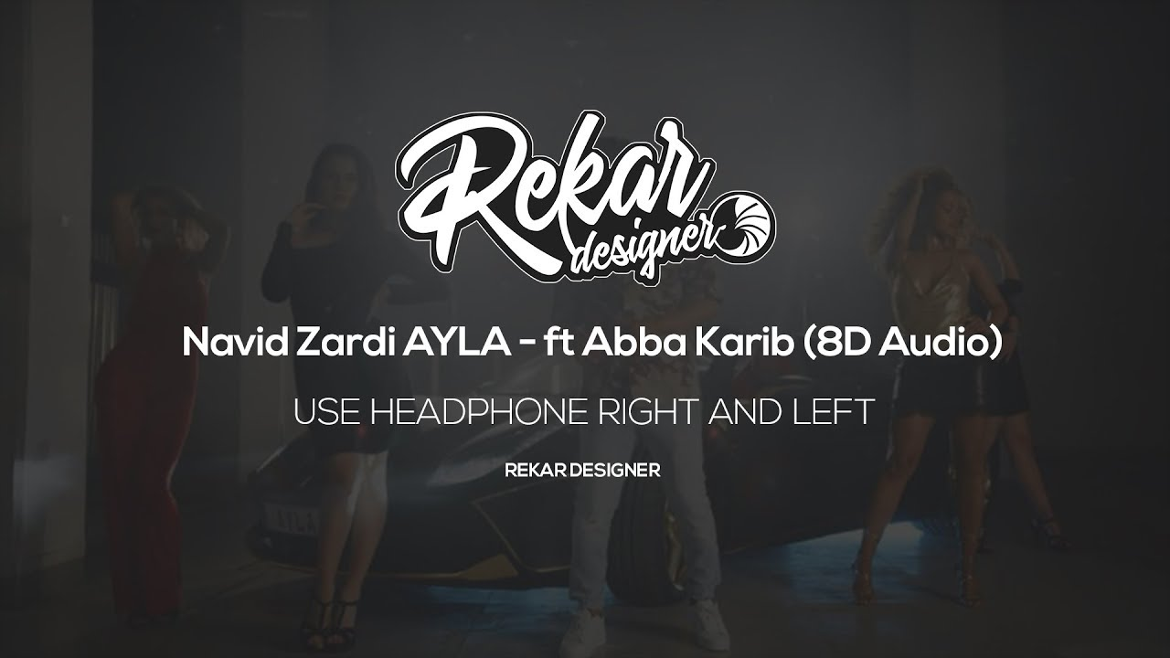 Navid Zardi AYLA - ft Abba Karib (8D Audio)