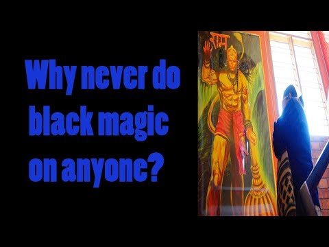 Why never do black magic on anyone! mahakali vedic:usa,UK,uae,India,Canada,Asia,Dubai,Singapore