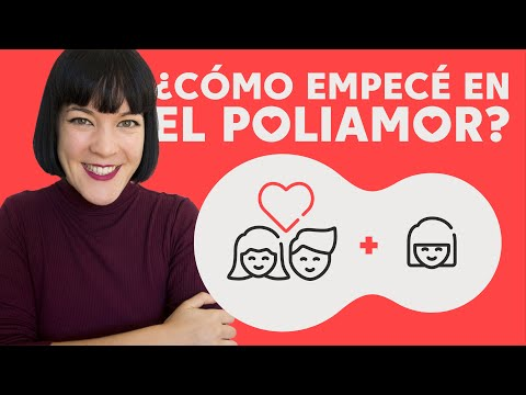 ¿Cómo empecé en el poliamor? ¿Cómo abrimos la relación?🙋🏻Mi Experiencia Poliamor  Noemí Casquet