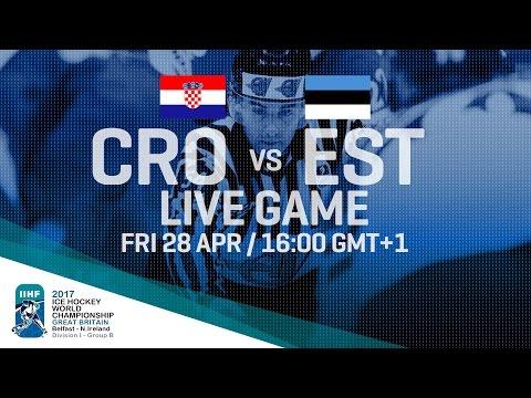 Croatia - Estonia   Full Game   2017 IIHF Ice Hockey World Championship Division I Group B