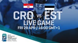 Croatia - Estonia | Full Game | 2017 IIHF Ice Hockey World Championship Division I Group B