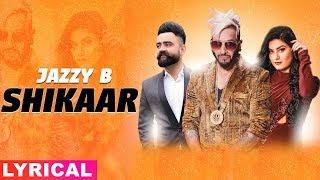 Shikaar (Lyrical) | Jazzy B | Amrit Maan | Kaur B| Latest Punjabi Songs 2019 | Speed Records