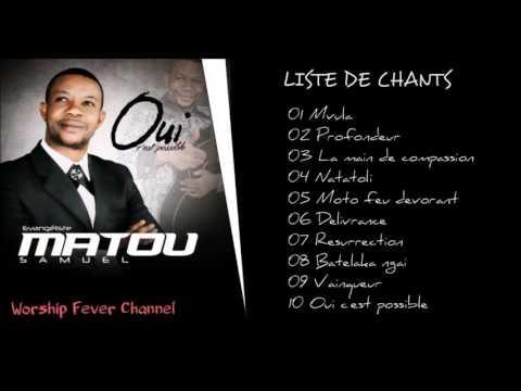 Matou Samuel - Oui c'est possible (Album Complet)