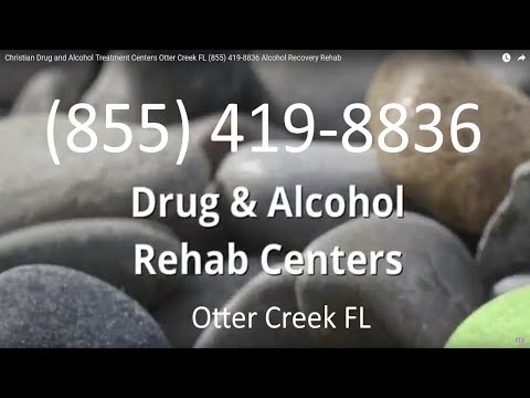 Christian Drug and Alcohol Treatment Centers Otter Creek FL (855) 419-8836 Alcohol Recovery Rehab