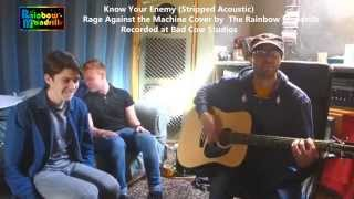 Know Your Enemy Acoustic Stripped Cover Rage Against the Machine by The Rainbow Mandrills cover