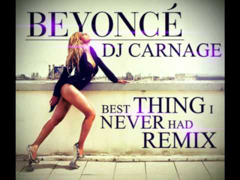 Beyonce - Best Thing I Never Had (Dj Carnage Remix)