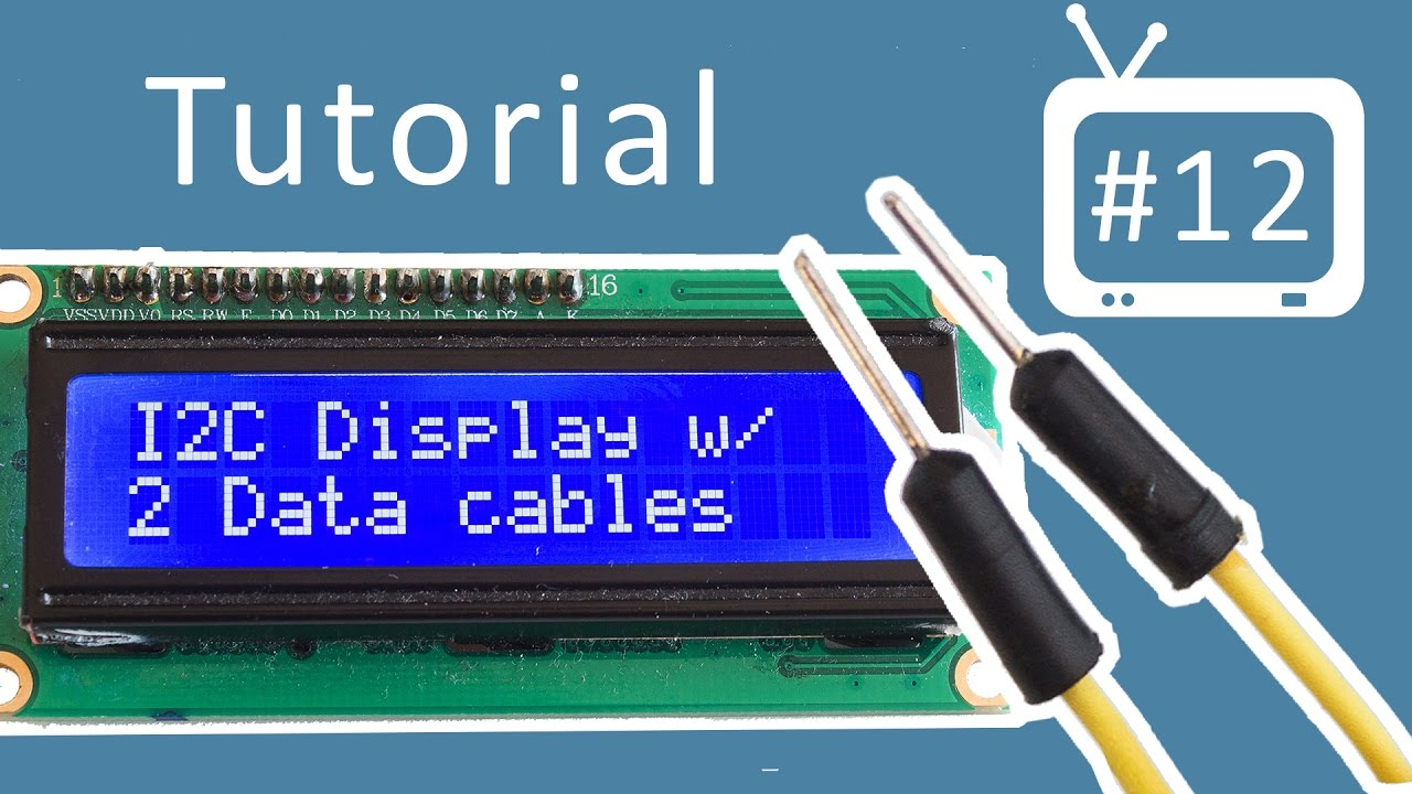 Arduino tutorial 12. I2c display (lcd) youtube.