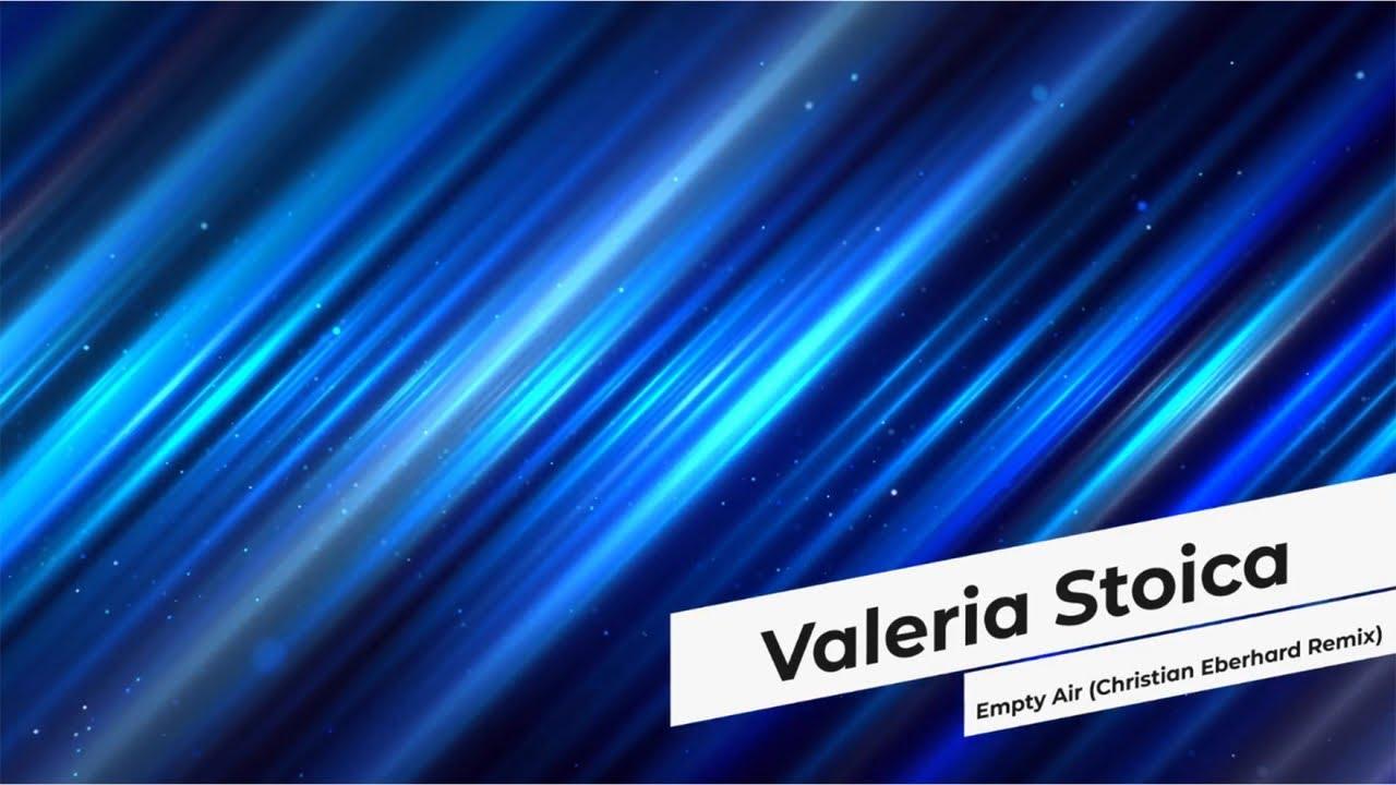 Valeria Stoica - Empty Air (Christian Eberhard Remix)