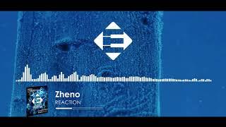 Zheno - Reaction (Original Mix)