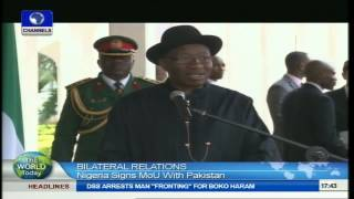 The World Today: Nigeria Boosts Bilateral Relations With Pakistan With MoU