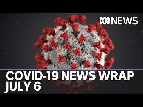 Coronavirus Update July 6: Victoria Records Second Death In 24 Hours From COVID-19   ABC News