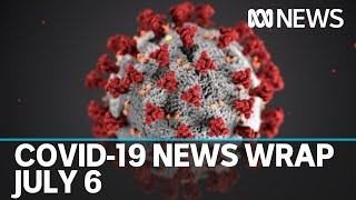 Coronavirus update July 6: Victoria records second death in 24 hours from COVID-19