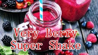Whey Protein Smoothie Recipes Very Berry Super Shake