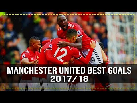 Manchester United Best Goals 2017/18 | HD - YouTube