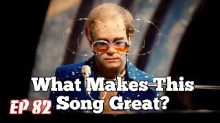 What Makes This Song Great?™ Ep.82 ELTON JOHN
