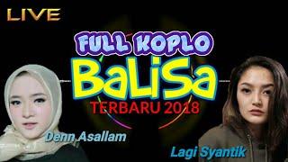 FULL LAGU KOPLO HITS TERBARU 2018 CAMPURSARI BALISA ( DENN ASSALLAM,  LAGI SYANTIK)